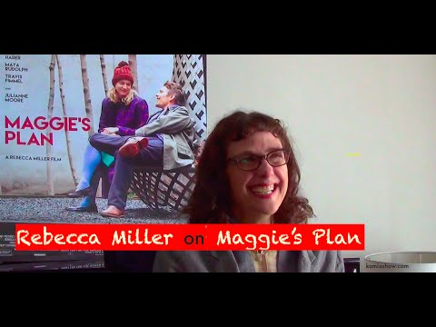 """Interview with Rebecca Miller on """"Maggie's Plan"""""""