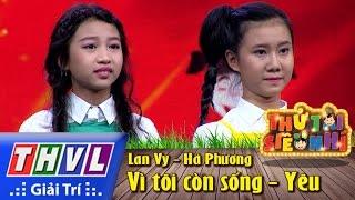 thvl  thu tai sieu nhi - tap 4 vi toi con song yeu - lan vy ha phuong