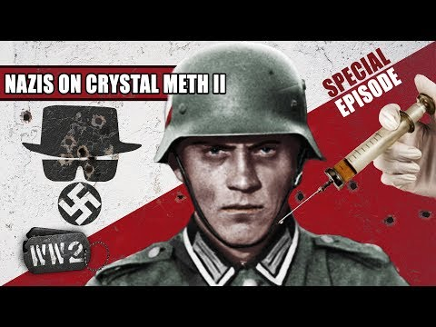 Blitzkrieg On Speed - Nazis On Crystal Meth Part 2 - WW2 SPECIAL