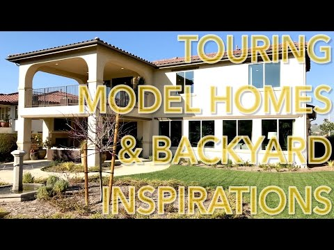 TOURING MODEL HOMES & GETTING BACKYARD IDEAS