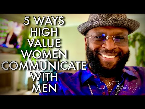 HOW A HIGH VAUE WOMAN COMMUNICATES WITH A HIGH VALUE MAN by RC Blakes