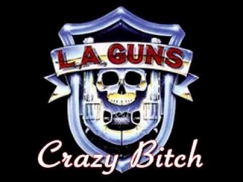 LA Guns  Crazy Bitch