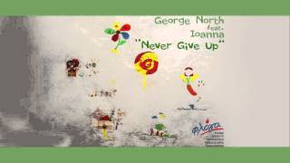 George North feat. Ioanna - Never Give Up (Floga's Track 2015)