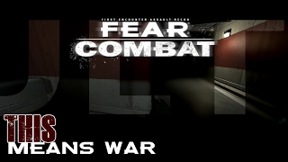 F.E.A.R. Combat - This Means War - First Encounter Assault Recon Multiplayer Gameplay 2017 - [GMV]