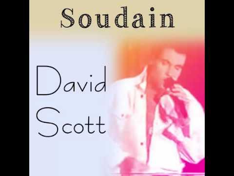En mémoire de David Scott je vous présente la chanson '' Soudain ''