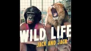 Jack and Jack - Wild Life