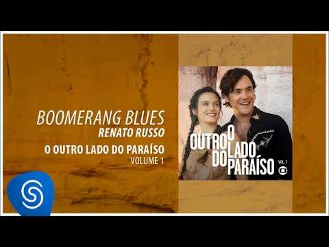 Renato Russo - Boomerang Blues (O Outro Lado do Paraíso, Vol. 1) [Áudio Oficial]