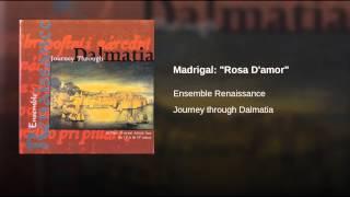 "Madrigal: ""Rosa D"