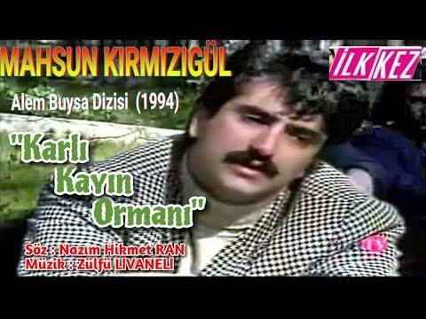 MAHSUN KIRMIZIGÜL - KARLI KAYIN ORMANI - TAMAMI NETTE İLK KEZ ALEM BUYSA 12. BÖLÜM ŞARKISI (1994)