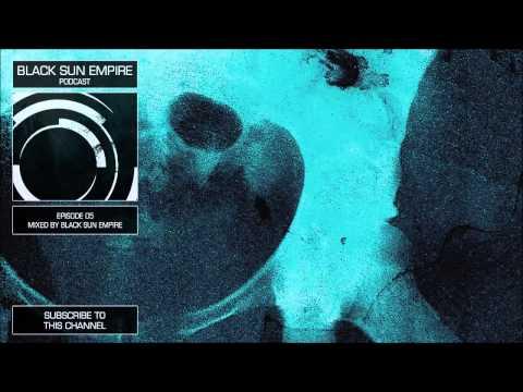 Black Sun Empire Podcast 05 HQ [Official Black Sun Empire Channel]