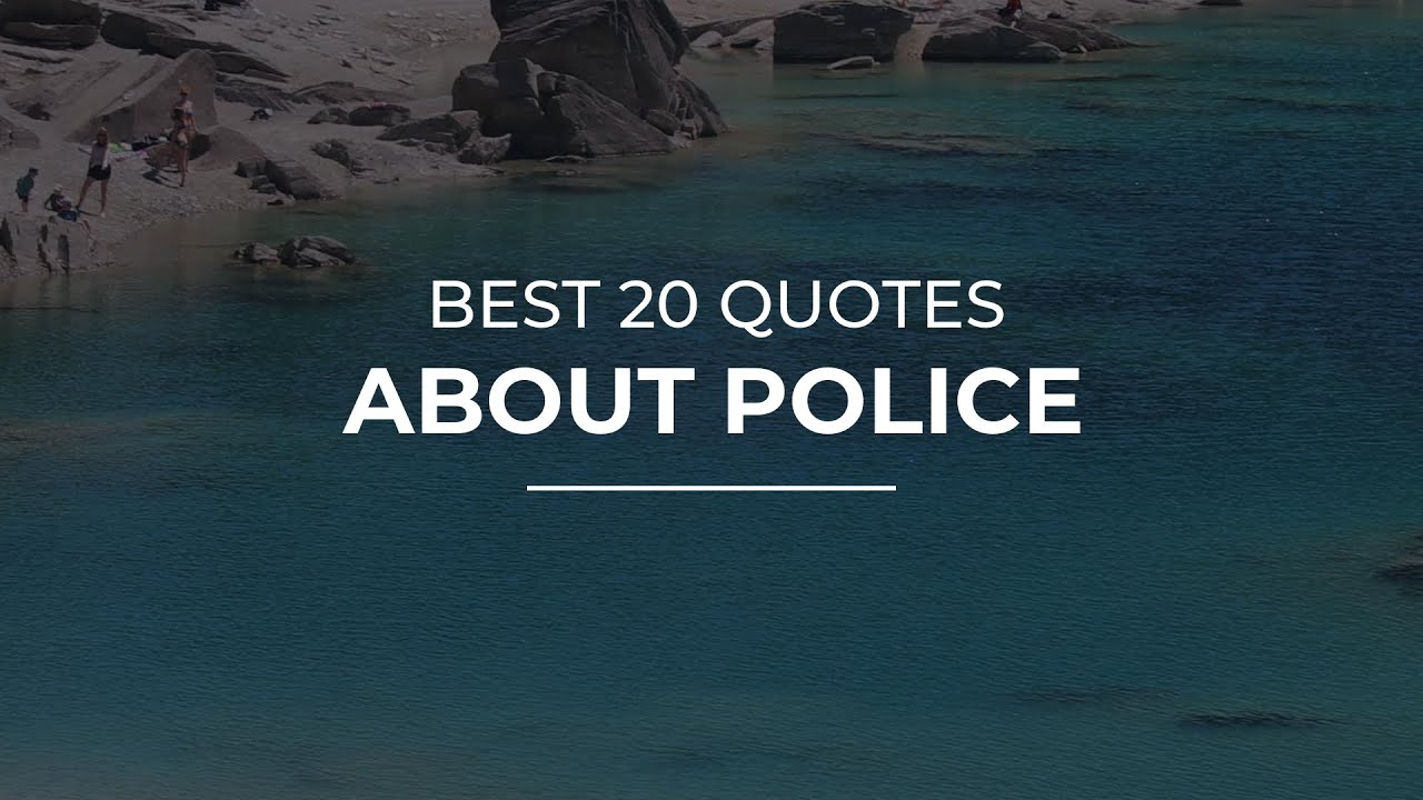 Best 20 Quotes about Police | Inspirational Quotes | Quotes for You