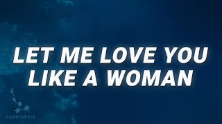 Lana Del Rey - Let Me Love You Like A Woman (Lyrics)