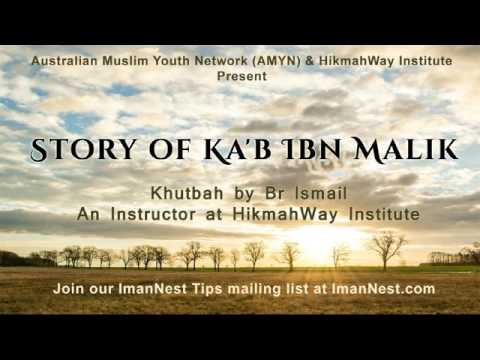 Lessons from Inspiring Story of Kab ibn Malik | Jumuah Khutbah by Br Ismail