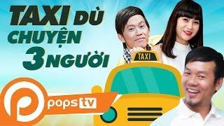 Cười Cùng Long Đẹp Trai -Taxi Dù + Chuyện Ba Người