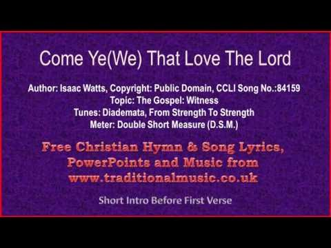 Come Ye(We) That Love The Lord(Marching to Zion) - Hymn Lyrics & Music
