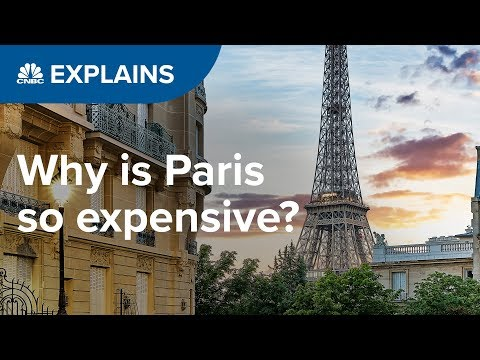 Why is Paris so expensive? | CNBC Explains