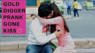 Gold Digger Prank India || Gone Kiss Prank || Pranks In India || New Pranks 2019 || Harsh Chaudhary