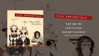 Rick Springfield – Let Me In (Official Audio)