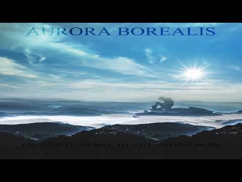 Aurora Borealis - Eventually  we will all fall and live again [Full Album]