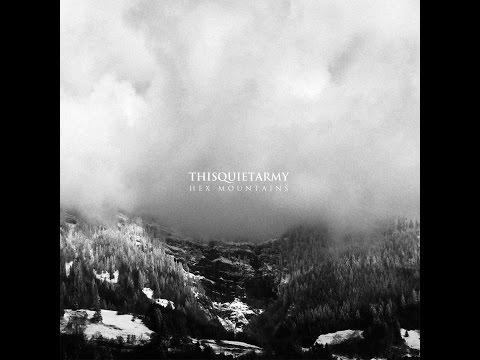 Thisquietarmy - Hex Mountains (denovali records) [Full Album]