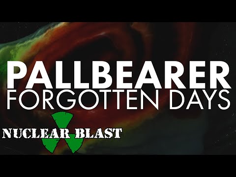 PALLBEARER - Forgotten Days (OFFICIAL MUSIC VIDEO)