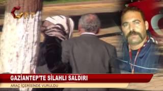 GAZİANTEP'TE SİLAHLI SALDIRI ARAÇ İÇERİSİNDE VURULDU