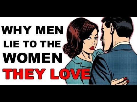 Why men lie to the women they love (and how to spot a liar)
