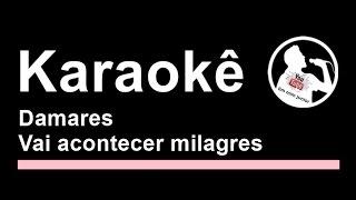 Damares Vai acontecer milagres karaoke