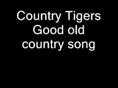 Country Tigers Good old country song.wmv