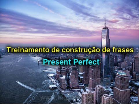 Present Perfect - Treinamento De Construção De Frases