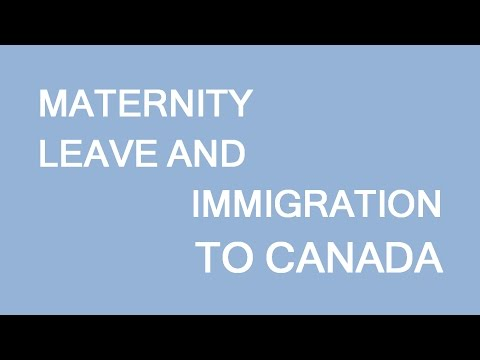 Maternity Leave And Immigration To Canada