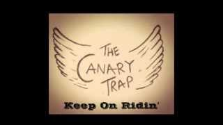 The Canary Trap - Keep On Ridin