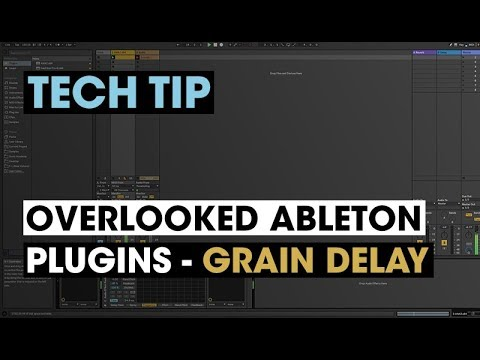 Tech Tip - Overlooked Ableton Plugins - Grain Delay