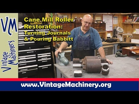 Cane Mill Roller Restoration: Turning Journals And  Pouring Babbitt Bearings