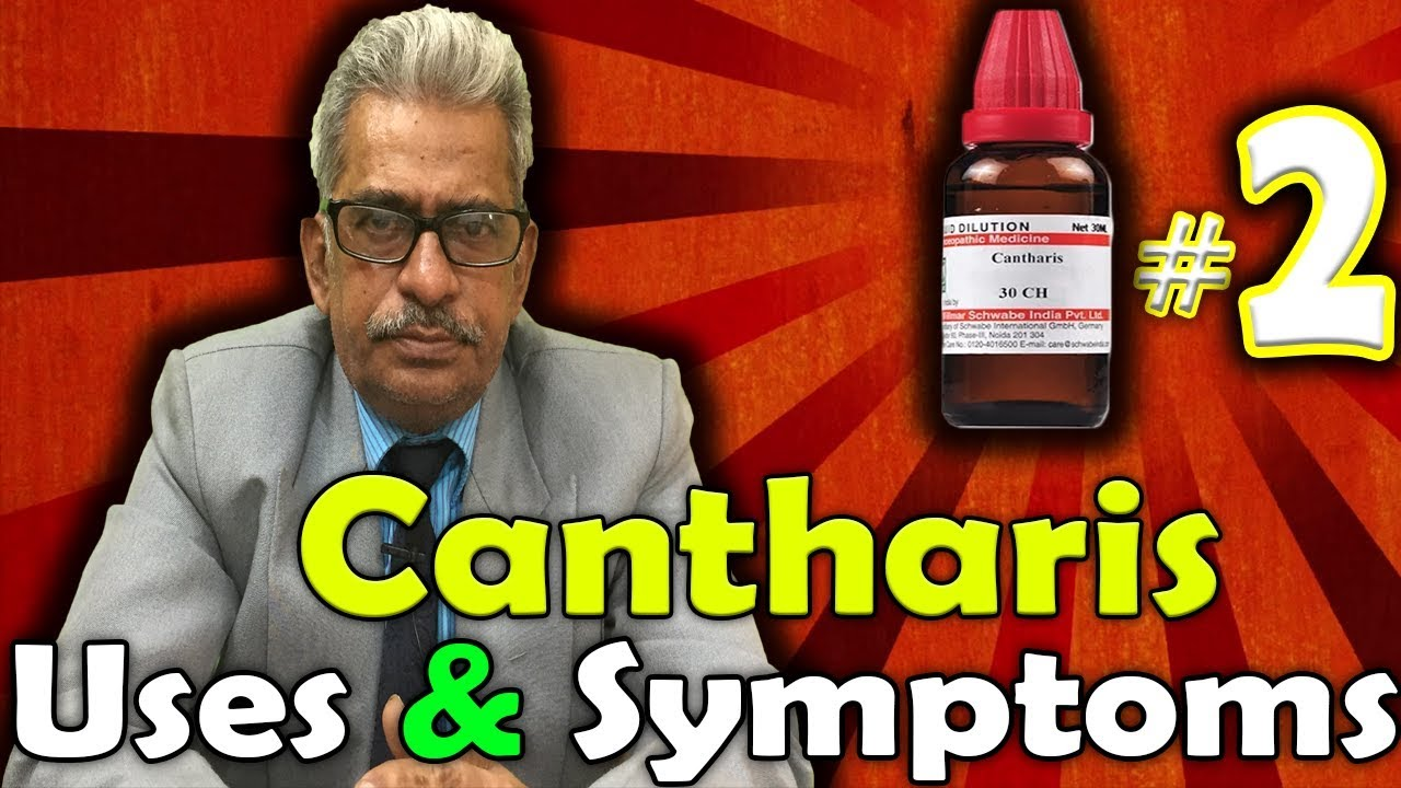 Cantharis (Part -2) - Uses and Symptoms in Homeopathy by Dr  P S  Tiwari