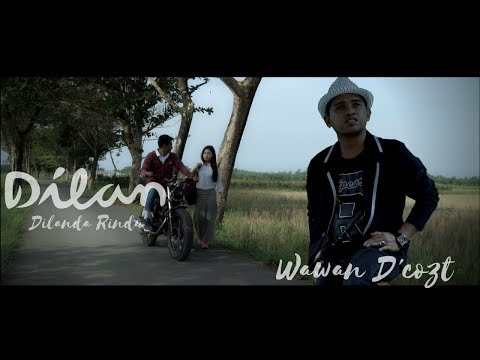 Dilan [Dilanda Rindu] - Wawan D'cozt Official Music Video Lirik