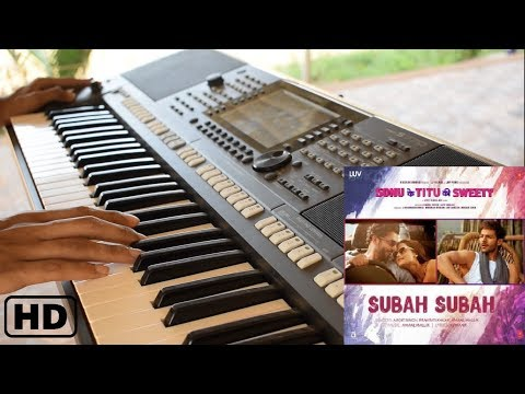 Subah Subah | Sonu Ke Titu Ki Sweety | Keyboard Cover | By : Rathan Pereira