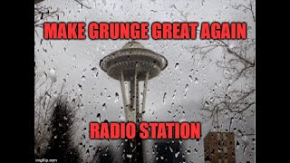 Make Grunge Great Again Radio Station Launched