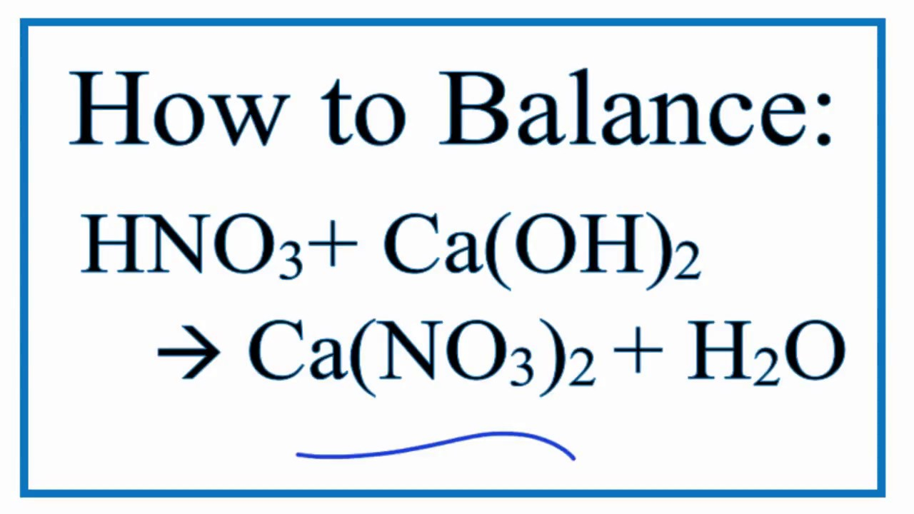 How To Balance Hno3caoh2 Cano32h2o Nitric Acid And Calcium