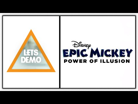 Let's Demo - Disney Epic Mickey: Power of Illusion