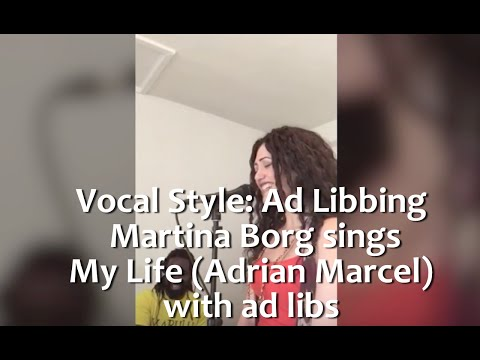 Ad Lib Singing  Martina Borg sings My Life  Adrian Marcel