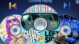 ChildsPlay - All Di Girls ft. Leftside || mCCy ||