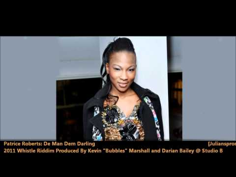 Patrice Roberts: DE MAN DEM DARLING [2011 Barbados Crop Over][Whistle Riddim, Prod By Studio B]