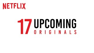 17 Upcoming Netflix Originals | Netflix India