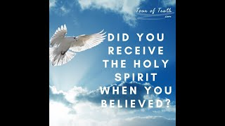 "Paul Asked, ""Did You Receive The Holy Spirit When You Believed?"""