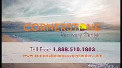 Drug Rehab Centers: Why Choose Cornerstone?