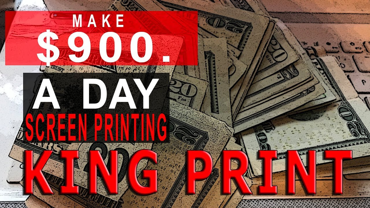 96efa7e04 How I Make $900 a day Screen Printing custom t-shirts king print ...