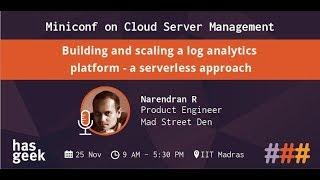 Building and scaling a log analytics platform - a serverless approach