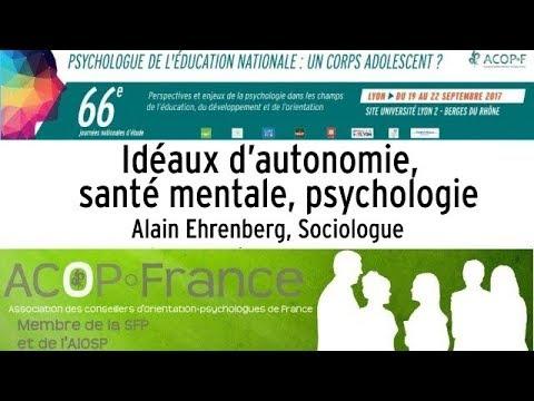 Alain Ehrenberg, « Idéaux d'autonomie, santé mentale, psychologie »