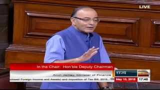 Reply of Sh. Arun Jaitley on the discussion on The Black Money and Imposition of Tax Bill, 2015